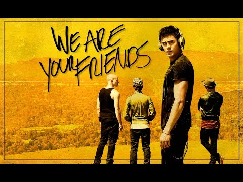 We Are Your Friends Music Video (Desire - Gryffin Remix) Mp3