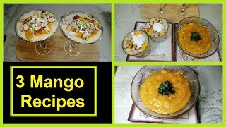 3 Mango Dessert Recipes by Hamida Dehlvi