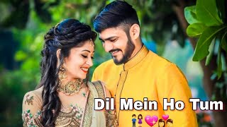 Dil Mein Ho Tum 💖 || Full Screen WhatsApp Status || Lyrical Video || Love Romantic Video Song 2019