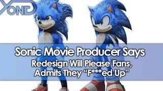 """Sonic Movie Producer Says Redesign Will Please Fans, Admits They """"F***ed Up"""""""