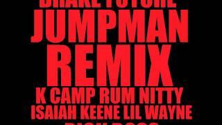 Drake & Future - Jumpman Remix ft. K Camp, Rum Nitty, Isaiah Keene, Lil Wayne & Rick Ross