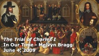 The Trial of Charles I - In Our Time (BBC Radio 4) - Melvyn Bragg