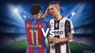 Neymar jr vs paulo Dybala- American dream vs young ones 2017