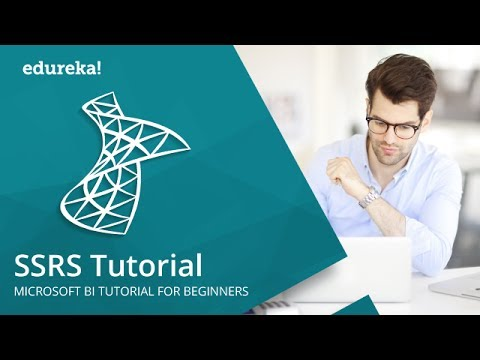SSRS Tutorial | SQL SERVER REPORTING SERVICES ( SSRS ) | MSBI Training Videos | Edureka