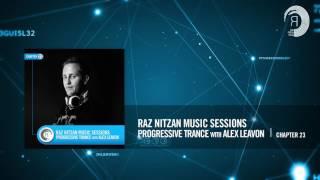 Raz Nitzan Music Sessions - Progressive Trance with Alex Leavon (Chapter 23) **FREE DOWNLOAD**