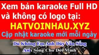 karaoke - khong em anh van song - kelndytranktpro sai gon