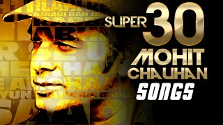 pc mobile Download SUPER 30: Mohit Chauhan Songs | Evergreen SOFT HINDI SONGS | Best Soothing BOLLYWOOD Songs 2016