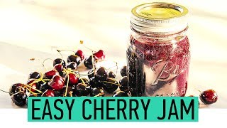 Easy Cherry Jam Recipe | How to Make Homemade Cherry Jam | Cherry Preserves