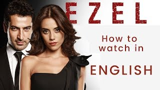 Ezel ❖ How to watch in ENGLISH  ❖ Seasons 1 & 2