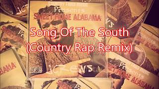 Song of the South (Country Rap Remix)NEW PREVIEW 2017