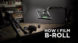 How I Shoot B-roll for My Videos