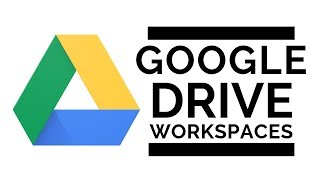 Use Google Drive's Workspaces To Work Smarter