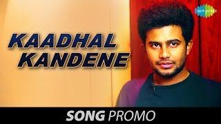 Kaadhal Kandene - The Love Song promo