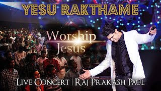 Yesu Rakathame | Worship Jesus | Live Concert | Raj Prakash Paul | Telugu Christian Song | 4k video
