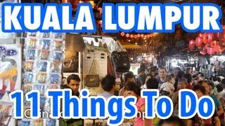 11 Amazing Things To Do in Kuala Lumpur, Malaysia