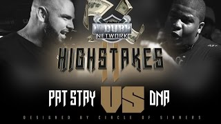 PAT STAY VS DNA UDUBB HS2 HIGHSTAKES 2