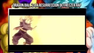 Rap de Dragon ball z la resurrección de freezer