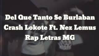 Del Que Tanto Se Burlaban//Crash Lokote Ft. Nez Lemus//Letra