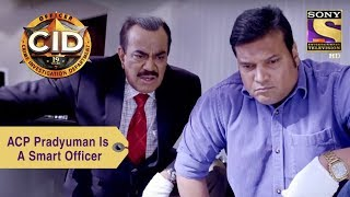 Your Favorite Character | ACP Pradyuman Is A Smart Officer | CID