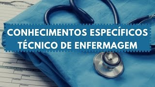 Técnico de Enfermagem: dicas de Conhecimentos Específicos