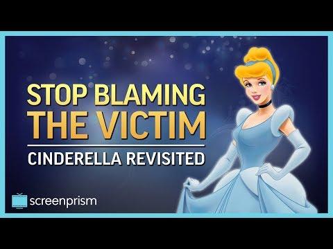 Cinderella Stop Blaming the Victim
