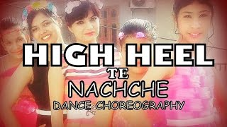 HIGH HEELS TE NACHCHE |DANCE | KI & KA | | Yo Yo Honey Singh :)