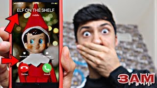 DO NOT CALL ELF ON THE SHELF AT 3AM!! *OMG HE CAME TO MY HOUSE*