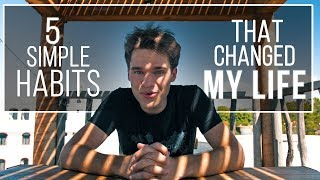 5 Simple Habits That Changed My Life