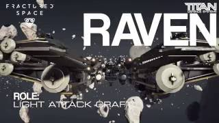 Fractured Space: TDS Raven Ship Guide and Tips