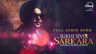 Sarkara ( Full Audio Song ) | Sukhi Shivia | Punjabi Song Collection | Speed Records