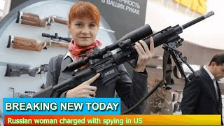 Breaking News - Russian woman charged with spying in US
