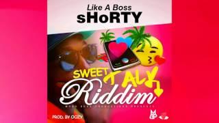 SHoRTY - Like A Boss  (Sweet Talk Riddim) 🔊2017 Dancehall🔊