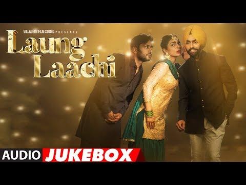 Xxx Mp4 Laung Laachi Full Songs Ammy Virk Neeru Bajwa Amberdeep Latest Punjabi Movie 2018 3gp Sex