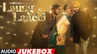 Laung Laachi Full Songs | Ammy Virk, Neeru Bajwa, Amberdeep | Latest Punjabi Movie 2018