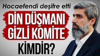 DEŞİFRE | Alparslan KUYTUL Hocaefendi ''Derin dinsiz komite'' ifadesi ile neyi kastetti?