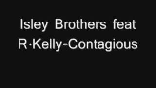 Isley Brothers Feat R Kelly-Contagious