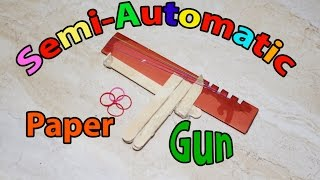 How to make a Semi-Automatic Paper Gun that shoots Rubber Band