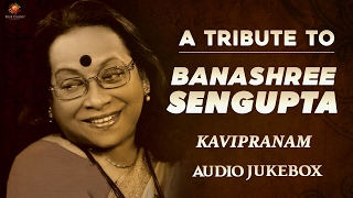images Best Of Banashree Sengupta Tagore Songs Bangla Songs New 2017 Banashree Sengupta Songs