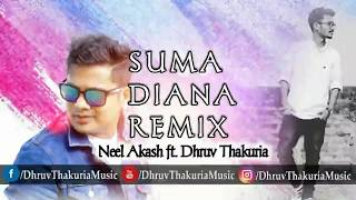 Neel Akash - SUMA DIANA | Remix | DHRUV THAKURIA | New Assamese Remix 2018