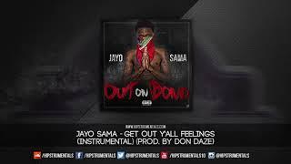 Jayo Sama - Get Out Y'all Feelings [Instrumental] (Prod. By Don Daze) + DL via @Hipstrumentals