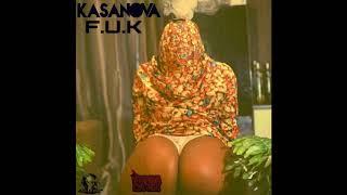 Kasanova - F.U.K (Raw) September 2017