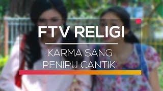FTV Religi - Karma Sang Penipu Cantik
