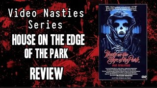 Video Nasties Series | Episode 1 | House On The Edge Of The Park