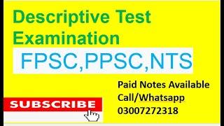 Descriptive Test Examination  FPSC, PPSC, CSS, PMS, UPS, IAS