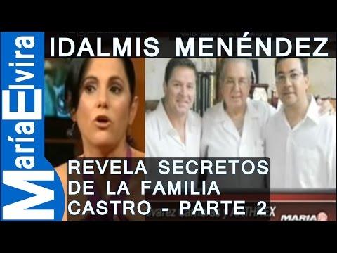 IDALMIS MENÉNDEZ REVELA SECRETOS DE LA FAMILIA CASTRO. 2