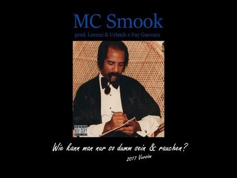 MC Smook - Wie kann man nur so dumm sein & rauchen?