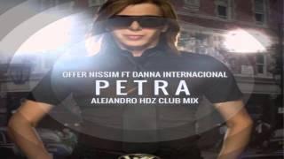 Offer Nissim Ft. Dana International - Petra (Alejandro Hdz Club Mix)