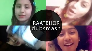 'Raatbhor' DUBSMASH Videos | Part 1 | SAMRAAT: The King Is Here | Imran | Tiger Media