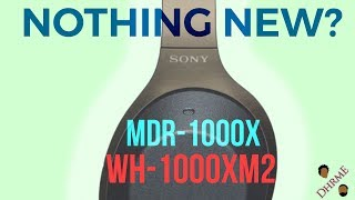 Sony WH-1000XM2 vs Sony MDR-1000X 2018 comparison! | DHRME #35