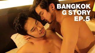 ซีรี่ส์ Bangkok G Story EP.5 [English sub]